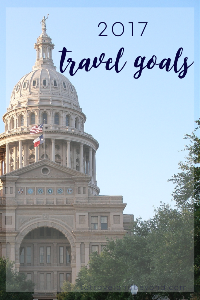2017_travel_goals_to_travel_and_beyond