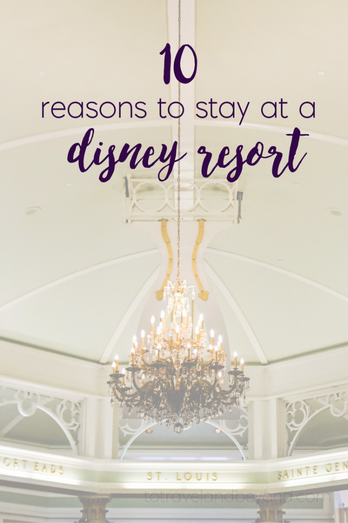 10_reasons_to_stay_at_a_disney_resort
