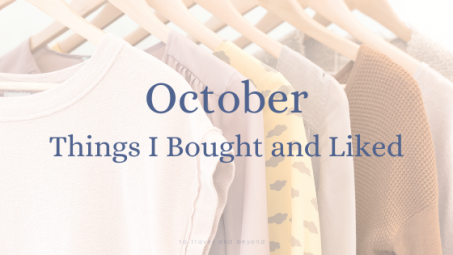 things_i_bought_and_liked_october